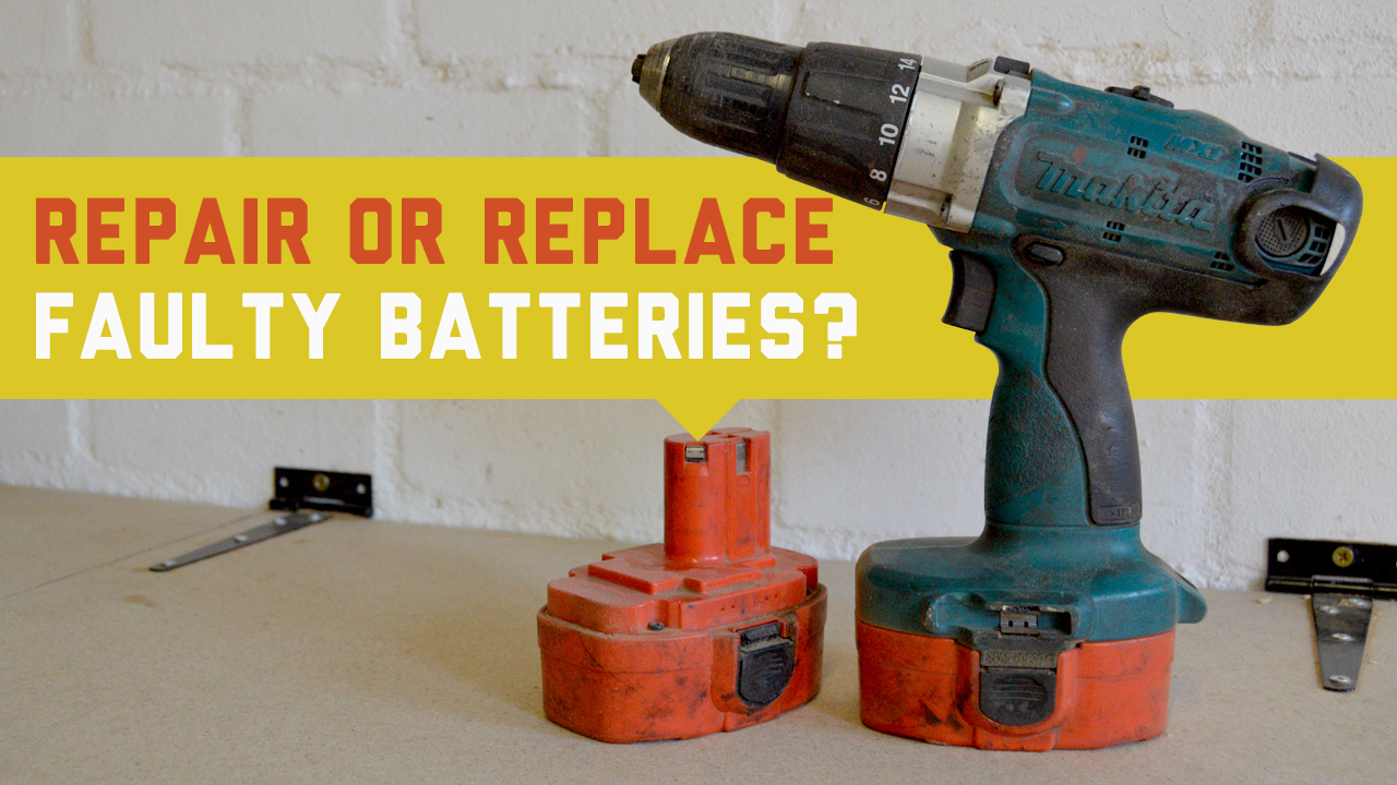 Repair Or Replace Faulty Cordless Drill Batteries Woodwork Junkie
